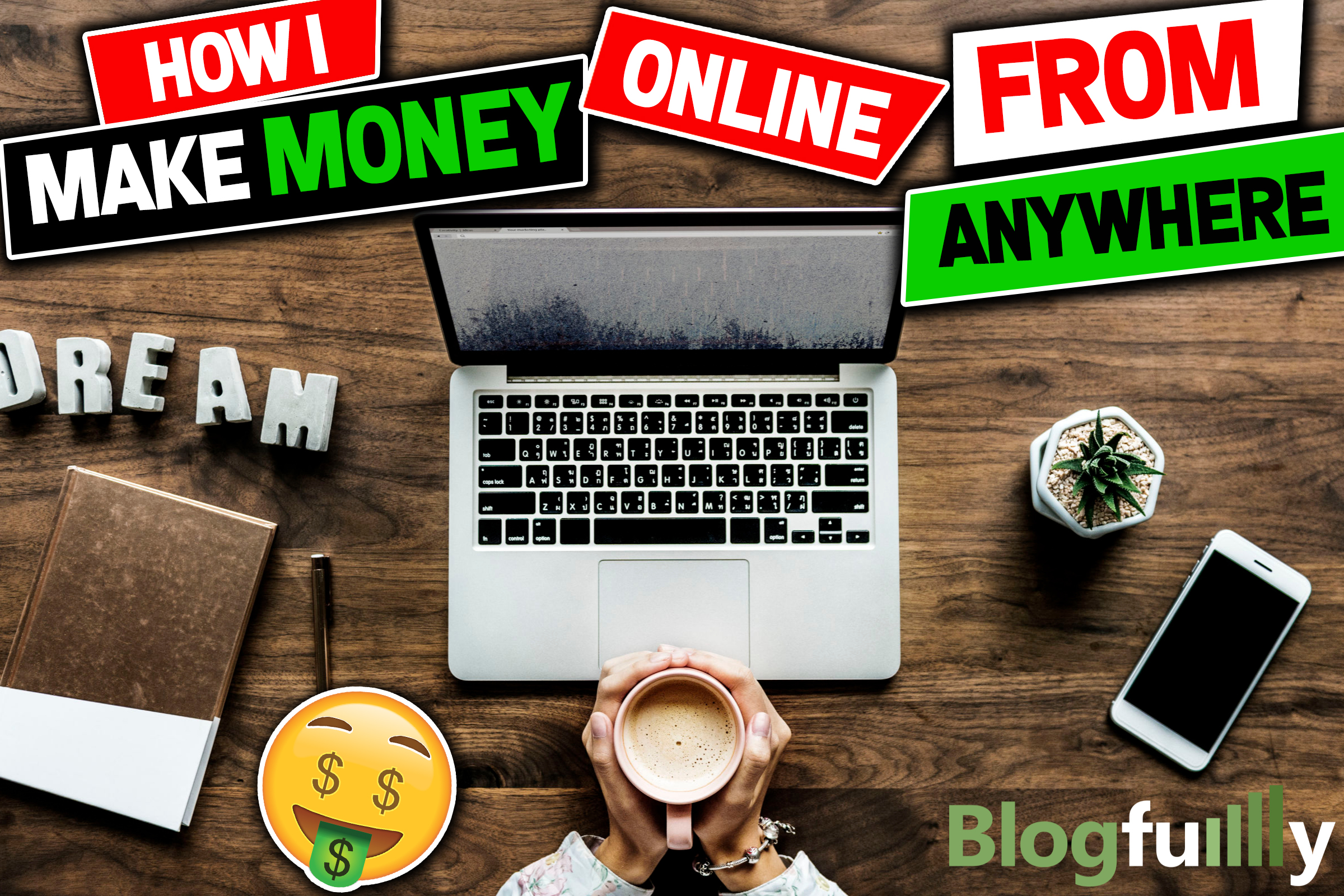 How I Make Money Online From Anywhere