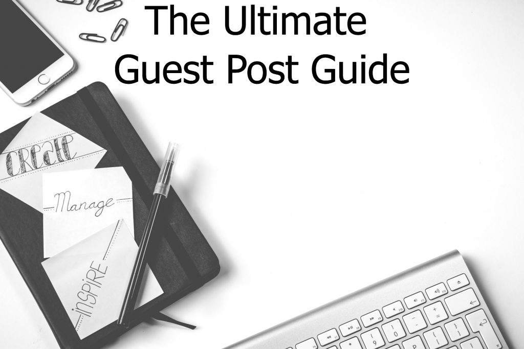 The Ultimate Guest Post Guide